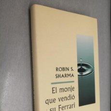 Libros de segunda mano: EL MONJE QUE VENDIÓ SU FERRARI / ROBIN S. SHARMA / CÍRCULO DE LECTORES. Lote 206217073