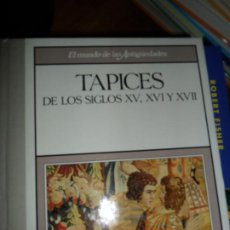 Libros de segunda mano: TAPICES DE LOS SIGLOS XV, XVI Y XVII, ED. PLANETA AGOSTINI. Lote 206219316