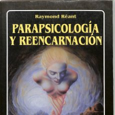 Libros de segunda mano: PARAPSICOLOGÍA Y REENCARNACIÓN - RAIMOND RÉANT - EDITORIAL EDAF - LA TABLA DE ESMERALDA, 141. Lote 206221571