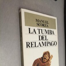 Libros de segunda mano: LA TUMBA DEL RELÁMPAGO / MANUEL SCORZA / PLAZA & JANÉS 1ª EDICIÓN 1988. Lote 206227146