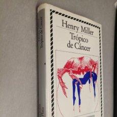 Libros de segunda mano: TRÓPICO DE CÁNCER / HENRY MILLER / BIBLIOTECA DE PLATA - CÍRCULO DE LECTORES 1988. Lote 206227781