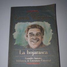 Libros de segunda mano: GRANDES AUTORES BIBLIOTECA DE LITERATURA UNIVERSAL, N° 1, GABRIEL GARCÍA MÁRQUEZ, LA HOJARASCA.. Lote 206235847