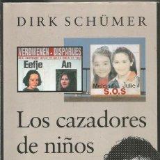 Livros em segunda mão: DIRK SCHUMER. LOS CAZADORES DE NIÑOS. GALAXIA GUTENBERG CIRCULO DE LECTORES. Lote 206250161