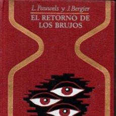 Libros de segunda mano: OTROS MUNDOS - PAUWELS Y BERGIEI : EL RETORNO DE LOS BRUJOS (1967) PRIMERA EDICIÓN. Lote 206252787