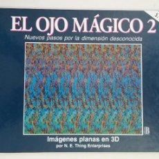 Libros de segunda mano: EL OJO MÁGICO (2) NUEVOS PASOS POR LA DIMENSION DESCONOCIDA - N. E. THING ENTERPRISES. TDK203. Lote 206255967