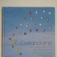 Libros de segunda mano: CORIANDOLINE. LE CASE AMICHE DEI BAMBINI E DELLE BAMBINE. EDIZIONI JUNIOR. LAURA MALAVASI. TDK197. Lote 206262051