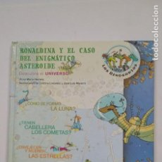 Libros de segunda mano: RONALDINA Y EL CASO DEL ENIGMÁTICO ASTEROIDE. DESCUBRE EL UNIVERSO - ROSA MARÍA HERRERA. TDK197. Lote 206262937