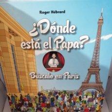 Libros de segunda mano: DONDE ESTA EL PAPA?: BÚSCALO EN PARIS. Lote 206258931