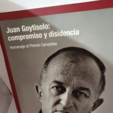 Libros de segunda mano: JUAN GOYTISOLO: COMPROMISO Y DISIDENCIA. HOMENAJE AL PREMIO CERVANTES. Lote 206259586