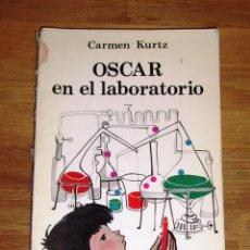 Libros de segunda mano: OSCAR EN EL LABORATORIO / CARMEN KURTZ ; ILUSTRADO POR ODILE KURZ. Lote 206266423