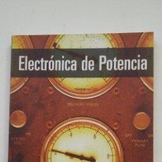 Libros de segunda mano: ELECTRÓNICA DE POTENCIA. - DANIEL W. HART - PEARSON EDUCACIÓN 2001. TDK197. Lote 206271043
