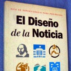 Libros de segunda mano: EL DISEÑO DE LA NOTICIA. GUÍA DE SUPERVIVENCIA PARA PERIÓDICOS - ROBERT LOCKWOOD - EDICIONES B. Lote 206285105