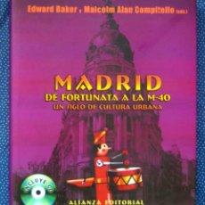 Libros de segunda mano: MADRID: DE FORTUNATA A LA M-40, UN SIGLO DE CULTURA URBANA (INCLUYE CD). Lote 206287963