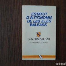 Libros de segunda mano: LIBRO USADO, ESTATUTO DE AUTONOMÍA DE LAS ISLAS BALEARES. GOVERN BALEAR. Lote 206289888