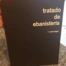 Libros de segunda mano: TRATADO DE EBANISTERIA : FRITZ SPANNAGEL EDITORIAL:GUSTAVO GILI, ESPAÑA, 1971. Lote 206294477