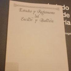 Libros de segunda mano: ESTUDIO Y REGLAMENTO DEL ESCUDO Y BANDERA. Lote 206294611