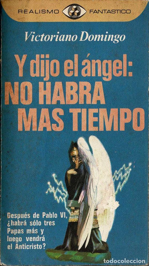 Y DIJO EL ÁNGEL: NO HABRÁ MÁS TIEMPO - VICTORIANO DOMINGO (Libros de Segunda Mano - Parapsicología y Esoterismo - Otros)