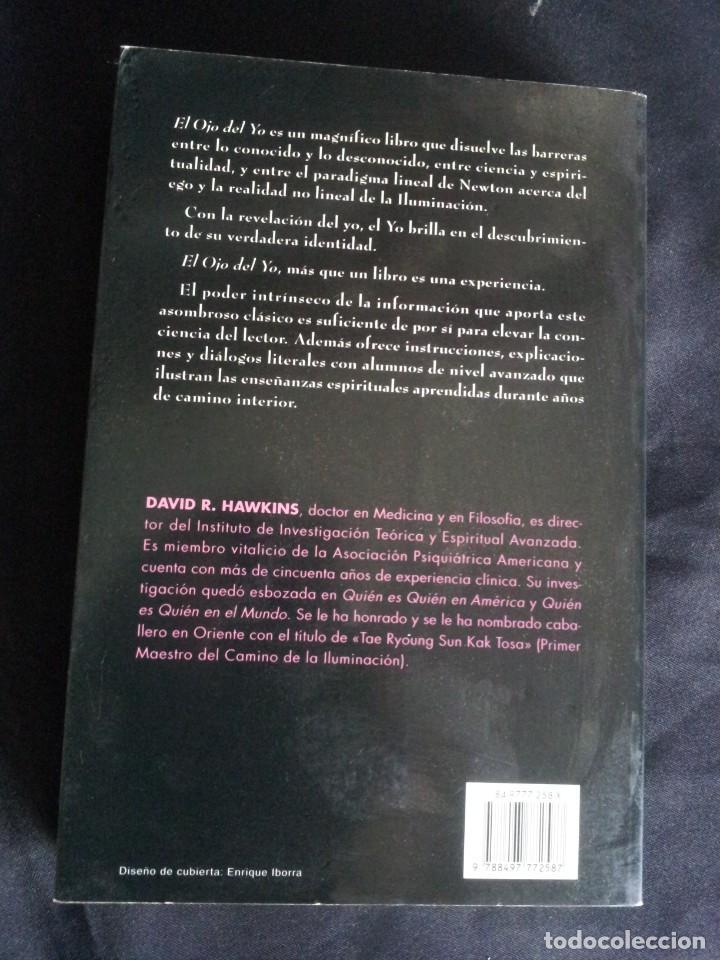 Libros de segunda mano: DAVID R. HAWKINS - EL OJO DEL YO, AL CUAL NADA LE ESTA OCULTO - EDICIONES OBELISCO 2006 - Foto 2 - 206298697