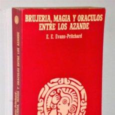Libros de segunda mano: BRUJERÍA MAGIA Y ORACULOS ENTRE LOS AZANDE. Lote 206303192