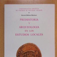 Livros em segunda mão: PREHISTORIA Y ARQUEOLOGIA EN LOS ESTUDIOS LOCALES / ANTONIO BELTRÁN MARTÍNEZ / 1985. Lote 206315750