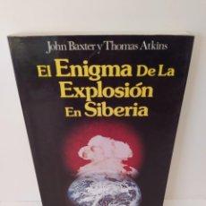 Libros de segunda mano: JOHN BAXTER Y THOMAS ATKINS. EL ENIGMA DE LA EXPLOSIÓN EN SIBERIA. EDITORIAL POMAIRE, S.A. TUNGUSKA.. Lote 206330598