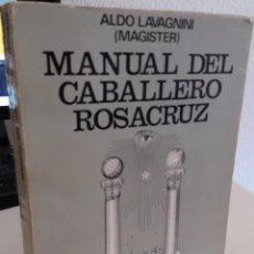 Libros de segunda mano: MANUAL DEL CABALLERO ROSACRUZ - LAVAGNINI. ALDO. Lote 206331208