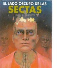 Libros de segunda mano: LIBRO DE JUAQUIN LIZONDO EL LADO OSCURO DE LAS SECTAS 430 PAGINAS. Lote 206331410