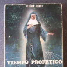 Libros de segunda mano: TIEMPO PROFETICO DE MARIA RAFOLS DE GERHARD BECKER. Lote 206331518