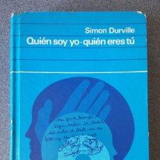 Libros de segunda mano: QUIÉN SOY YO QUIÉN ERES TÚ SIMON DURVILLE. Lote 206332140