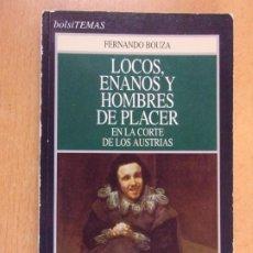 Libros de segunda mano: LOCOS ENANOS Y HOMBRES DE PLACER EN LA CORTE DE LOS AUSTRIAS / FERNANDO BOUZA / 1996. TEMAS DE HOY. Lote 206334061