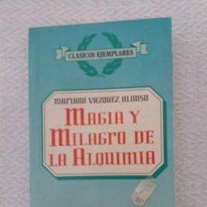 Libros de segunda mano: MAGIA Y MILAGRO DE LA ALQUIMIA. Lote 206337737