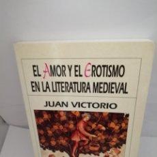 Libros de segunda mano: EL AMOR Y EL EROTISMO EN LA LITERATURA MEDIEVAL. Lote 206302908