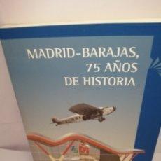 Libros de segunda mano: MADRID-BARAJAS, 75 AÑOS DE HISTORIA. Lote 206302587