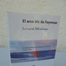 Libros de segunda mano: EL ARCO IRIS DE FEYNMAN. LEONARD MLODINOW. EDITORIAL CRITICA 2004. DRAKONTOS. Lote 206361237