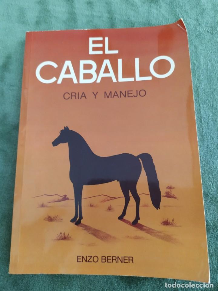 1990. EL CABALLO, CRÍA Y MANEJO. DEDICADO POR EL TRADUCTOR (CATEDRÁTICO). (Libros de Segunda Mano - Ciencias, Manuales y Oficios - Otros)