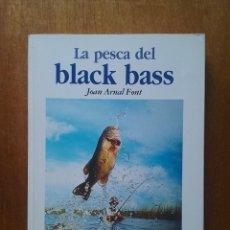 Libros de segunda mano: LA PESCA DEL BLACK BASS, JOAN ARNAL FONT, TIKAL. Lote 206373631