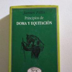 Libros de segunda mano: PRINCIPIOS DE DOMA Y EQUITACIÓN. JAMES FILLIS.. Lote 206375841