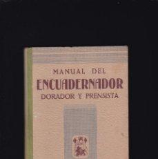 Libros de segunda mano: MANUAL DEL ENCUADERNADOR, DORADOR Y PRENSISTA - E. P. S. - LIBRERIA SALESIANA 1942 / ILUSTRADO. Lote 206384805