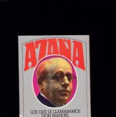 Libros de segunda mano: AZAÑA - LOS QUE LE LLAMABAMOS DON MANUEL- JOSEFINA CARABIAS - PLAZA & JANES 1980. Lote 206385313
