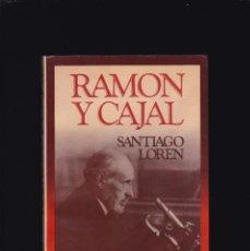 Libros de segunda mano: RAMON Y CAJAL - SANTIAGO LOREN - EDITORIAL NOGUER 1982 / 1ª EDICION. Lote 206387282