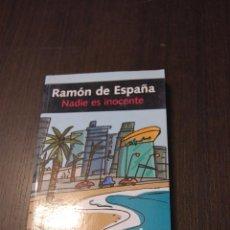 Libros de segunda mano: NADIE ES INOCENTE. RAMÓN DE ESPAÑA. Lote 206389483