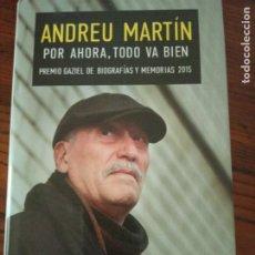 Libros de segunda mano: POR AHORA, TODO VA BIEN-ANDREU MARTIN.. Lote 206392230