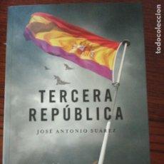 Libros de segunda mano: TERCERA REPÚBLICA - JOSÉ ANTONIO SUÁREZ.. Lote 206394436