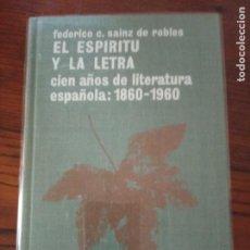 Libros de segunda mano: EL ESPÍRITU Y LA LETRA.CIEN AÑOS DE LITERATURA ESPAÑOLA: 1860 - 1960. FEDERICO C. SAINZ DE ROBLES. Lote 206394750