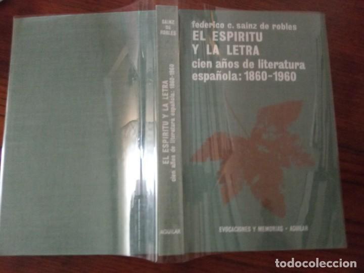 Libros de segunda mano: EL ESPÍRITU Y LA LETRA.CIEN AÑOS DE LITERATURA ESPAÑOLA: 1860 - 1960. FEDERICO C. SAINZ DE ROBLES - Foto 2 - 206394750