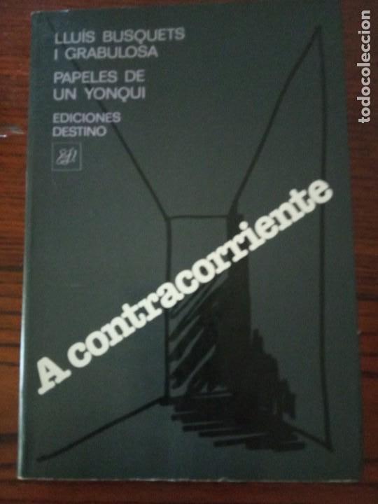 A CONTRACORRIENTE- BUSQUETS I GRABULOSA, LLUÍS. (Libros de Segunda Mano (posteriores a 1936) - Literatura - Otros)