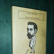 Libros de segunda mano: CUENTOS BATURROS, TEODORO GASCÓN BAQUERO. Lote 206398782