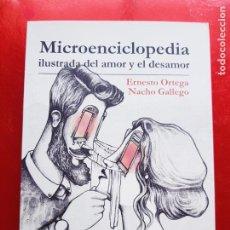 Libros de segunda mano: LIBRO-MICROENCICLOPEDIA ILUSTRADA DEL AMOR Y EL DESAMOR-ERNESTO ORTEGA +NACHO GALLEGO-VER FOTOS. Lote 206400306