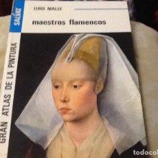 Libros de segunda mano: LUIGI MALLE MAESTROS FLAMENCOS DETERIORADO. Lote 206409240