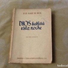 Libros de segunda mano: DIOS HABLARA ESTA NOCHE. Lote 206409296